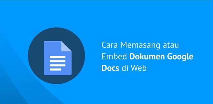Cara Embed atau Pasang Dokumen Google Docs di Website