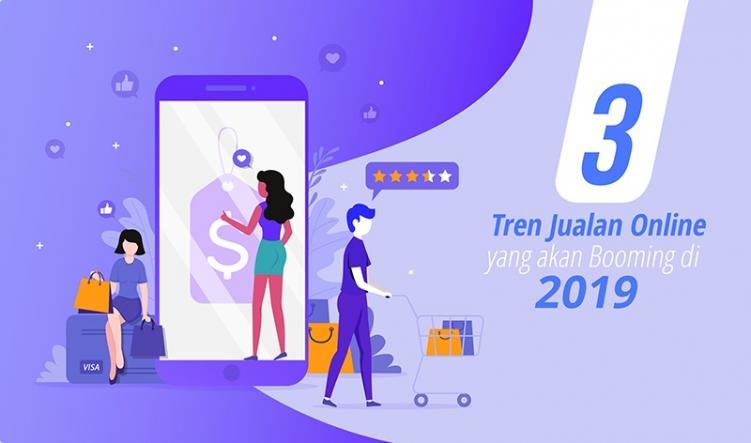 Tren Jualan Online yang Akan Booming di 2019